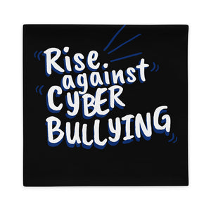 """Rise Against Cyberbullying"" Custom Pillow Case"