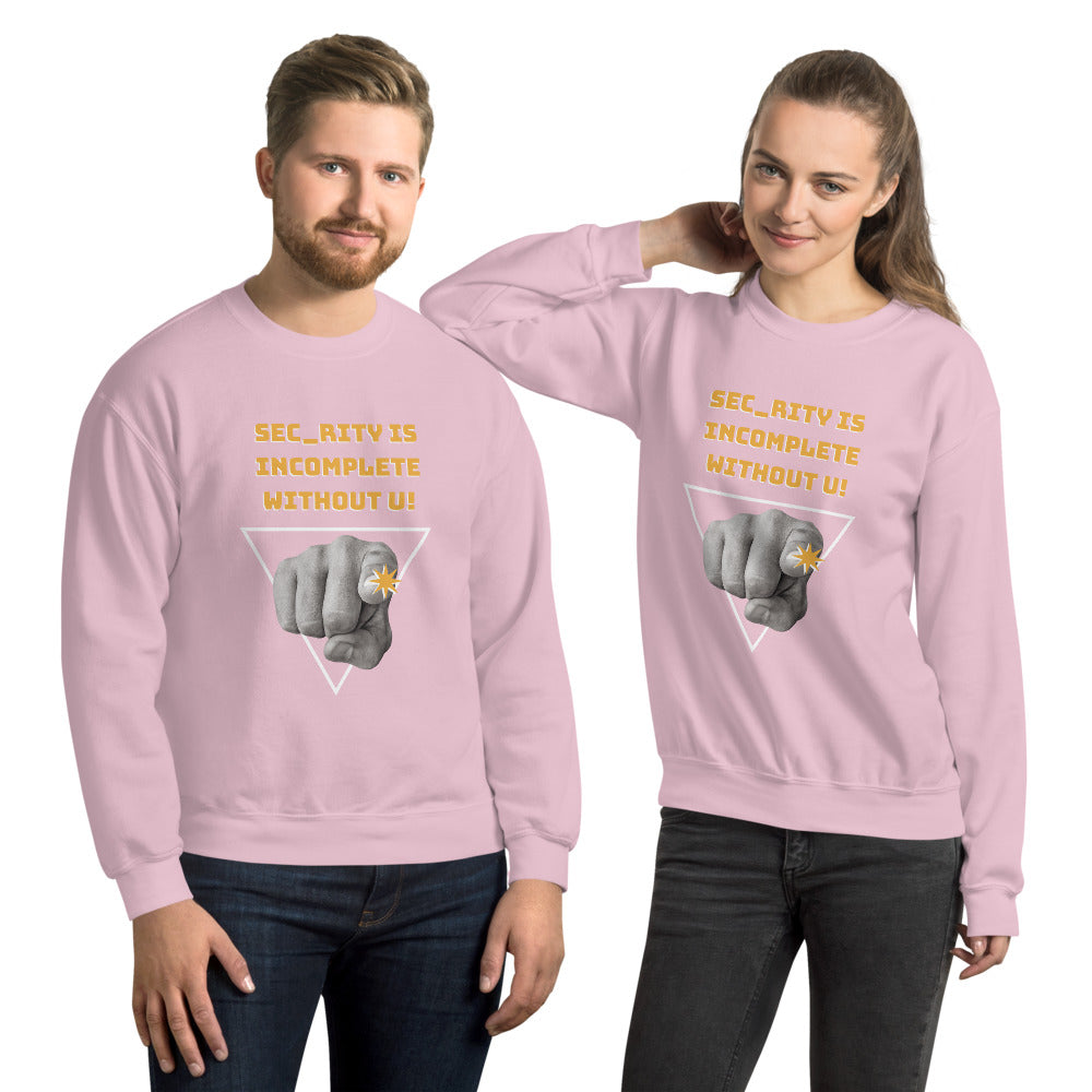 """Sec_rity is Incomplete Without U"" Cyber Security Custom Unisex Sweatshirt"