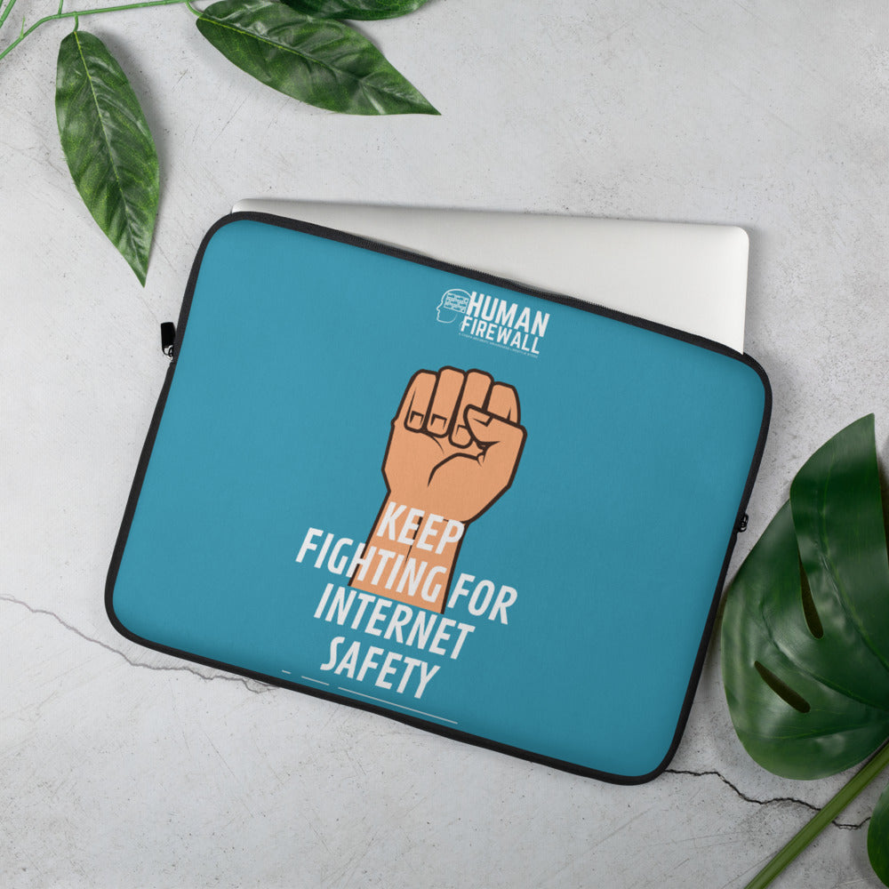 """Keep Fighting for Internet Safety"" Custom Laptop Sleeve"