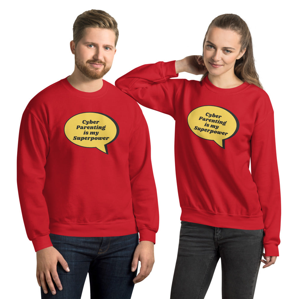 """Cyber Parenting is my Superpower"" Cyber Security Custom Unisex Sweatshirt"