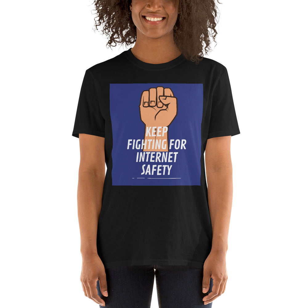 """Keep Fighting for Internet Safety"" Custom Unisex T-Shirt humanfirewall.myshopify.com"