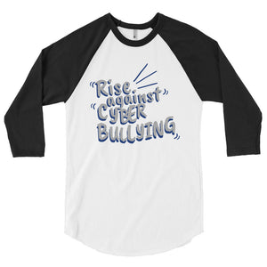 """Rise Against Cyberbullying"" Custom 3/4 Sleeve Raglan shirt"