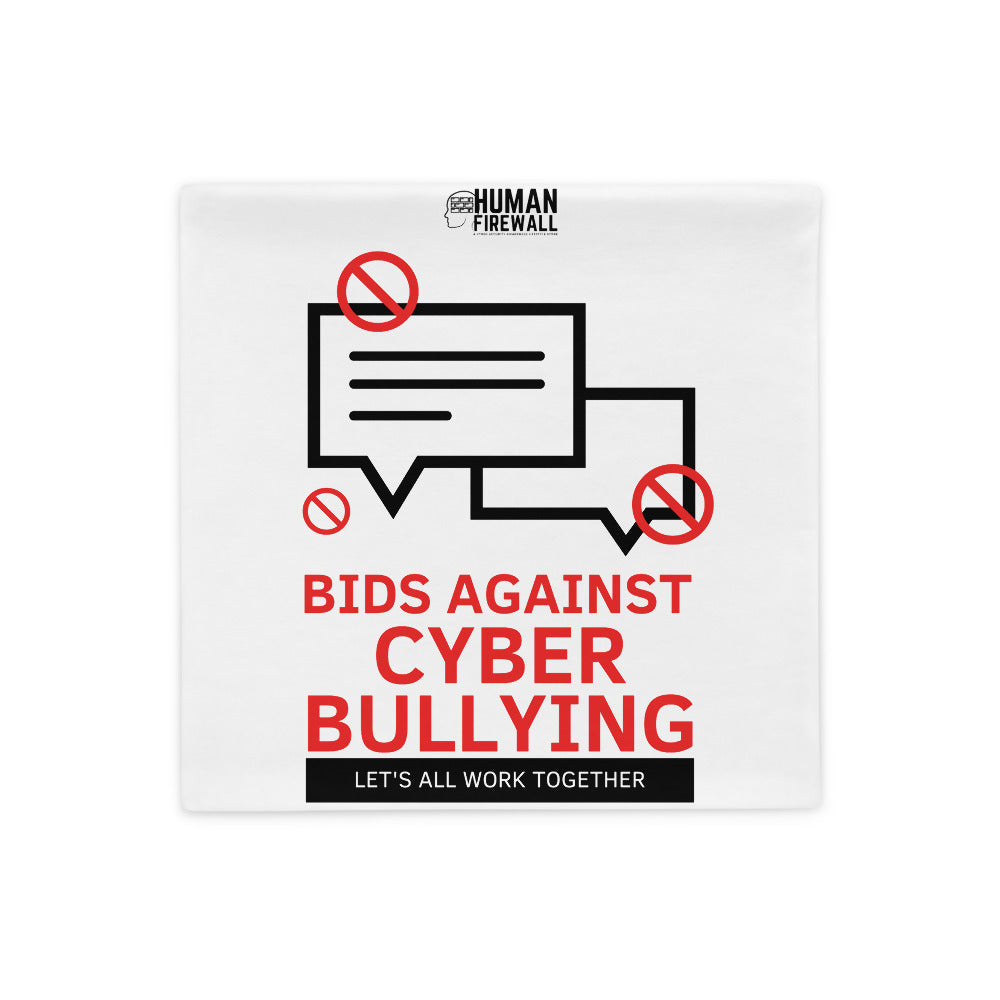 """Bid Against Cyber Bullying"" Cyber Security Custom Pillow Case www.buildinghumanfirewall.com"