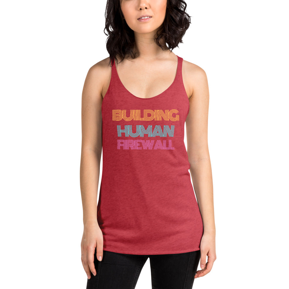 """Building Human Firewall"" Vintage Cyber Security Custom Women's Racerback Tank www.buildinghumanfirewall.com"