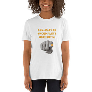 """Sec_rity is Incomplete Without U"" Custom Unisex T-Shirt humanfirewall.myshopify.com"