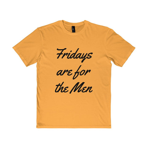 Fridays are for the Men Tee - Gold / S - T-Shirt