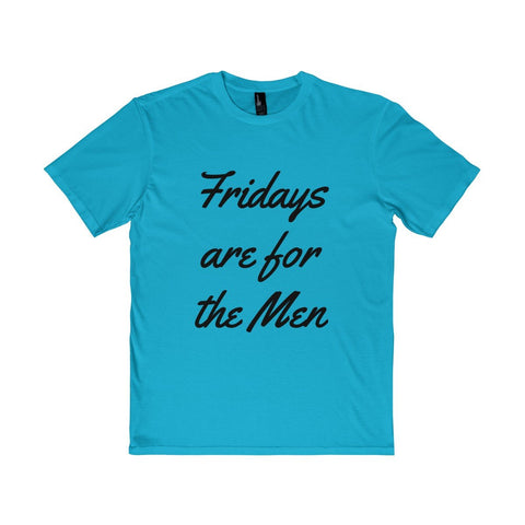 Fridays are for the Men Tee - Light Turquoise / S - T-Shirt