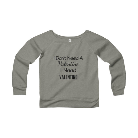 I Dont Need A Valentine Sweatshirt - Grey TriBlend / S - Sweatshirt