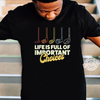 Life is full of choices Classic T-shirt