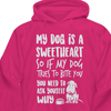 My Dog Is A Sweetheart Classic Hoodie