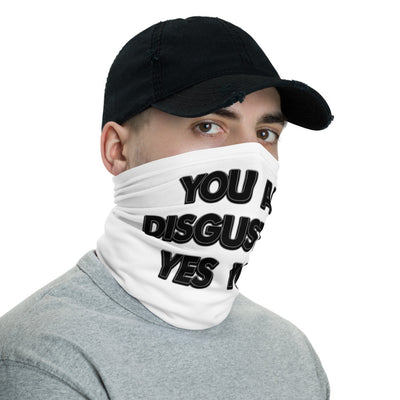 You Are Disgusting, Yes You! Face Mask