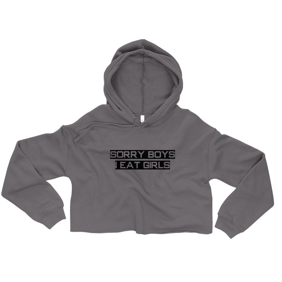 Sorry, Boys I  Eat Girls Crop Hoodie