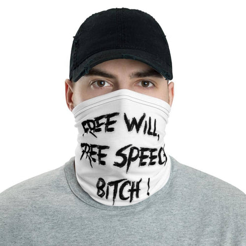Free Will Free Speech Bitch! Face Mask Neck Guard - Attire T