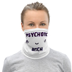 Psychotic B*tch Face Neck Gaiter - Attire T