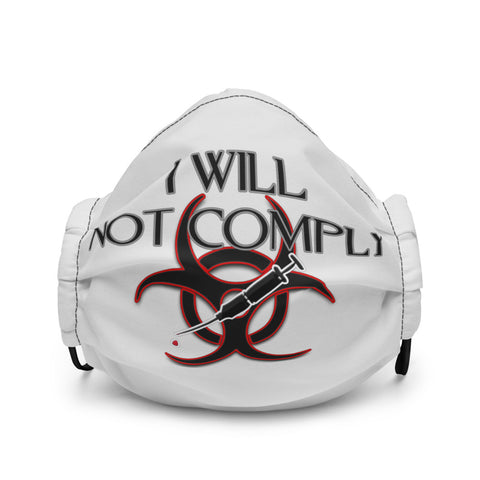 I Will Not Comply Face mask