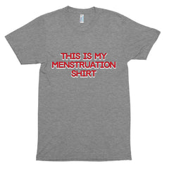 This is my Menstruation shirt Tri-Blend Track Shirt - Attire T