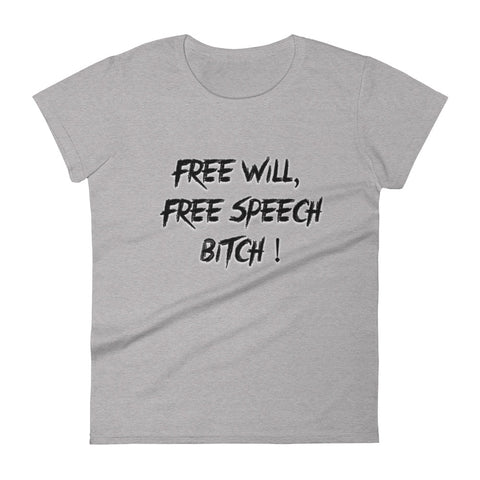 Free Will Free Speech Bitch short sleeve t-shirt - Attire T
