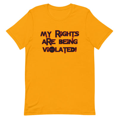 My Rights Are Being Violated Short-Sleeve T-Shirt
