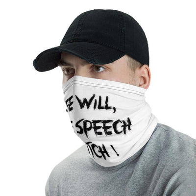 Free Will Free Speech Bitch! Face Mask Neck Guard