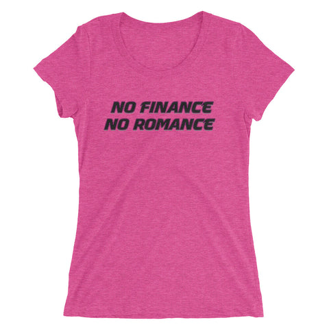 No Finance No Romance short sleeve t-shirt
