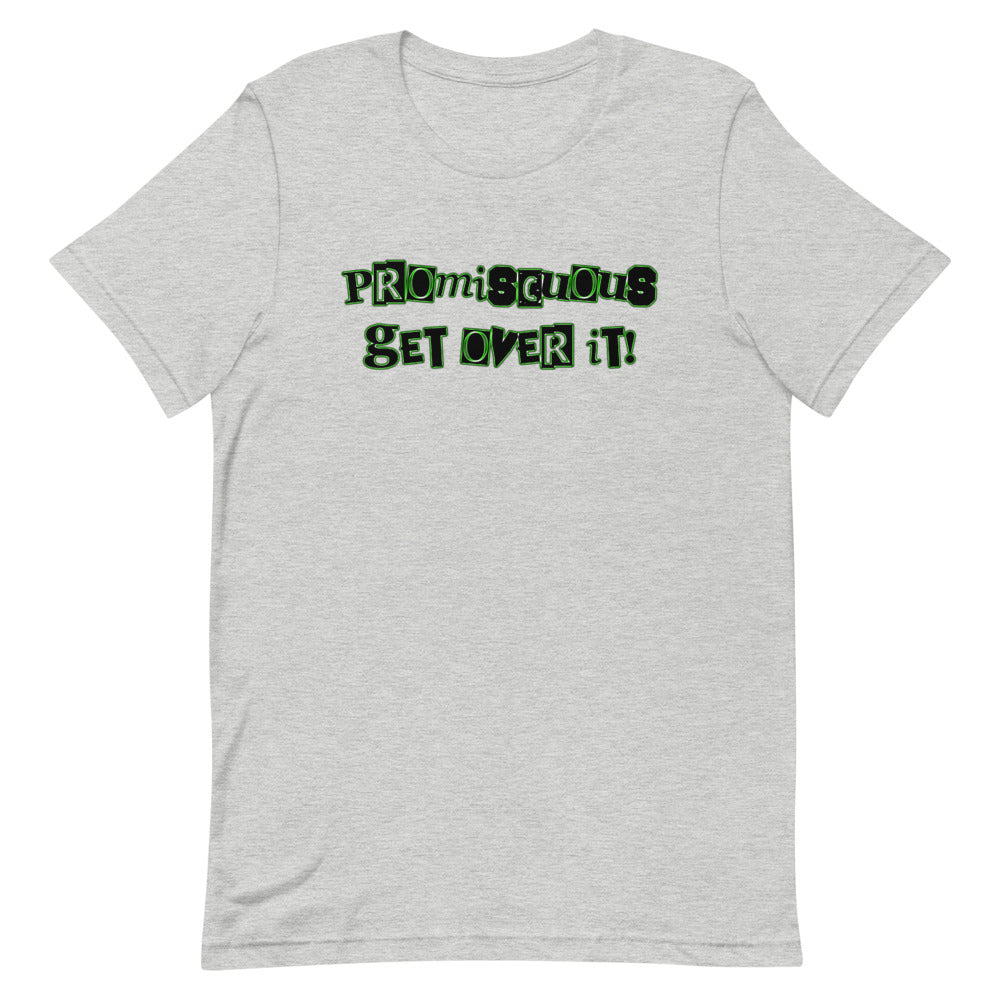 Promiscuous Get Over It  T-Shirt - Attire T