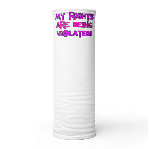 My Rights Are Being Violated in Pink & Purple  Face Mask Neck Gaiter - Attire T