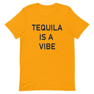 Tequila is a Vibe T-Shirt