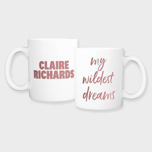 My Wildest Dreams Mug
