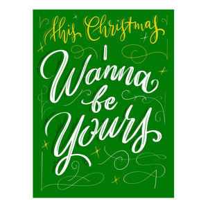 I Wanna Be Yours Christmas Card