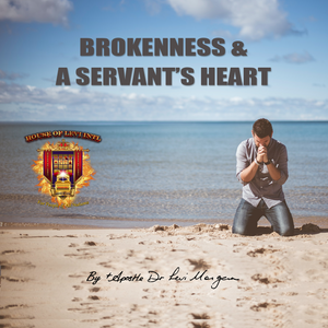 Brokenness and A Servant's Heart