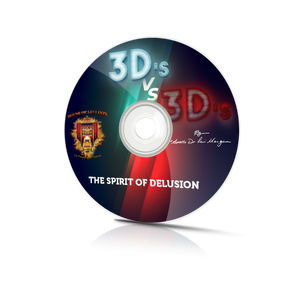 3D's Vs. 3D's - The Spirit of Delusion