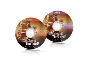 The Day of the Lord - 2 Part Series