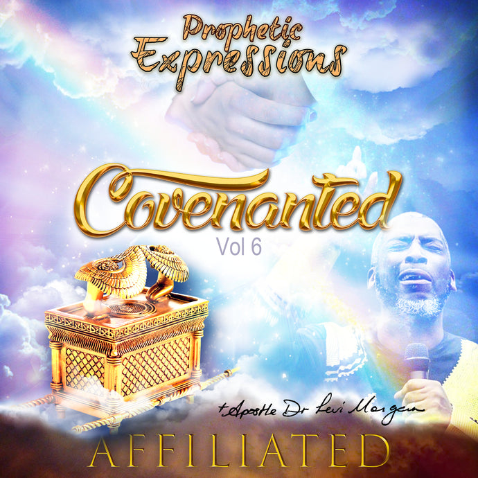 Prophetic Expressions: Vol 6 - Covenanted Vs Affiliated