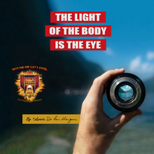 Load image into Gallery viewer, The Light of the Body is the Eye