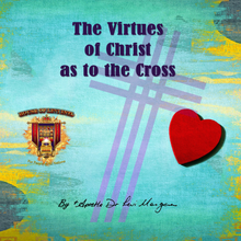 Load image into Gallery viewer, The Virtues of Christ as to The Cross