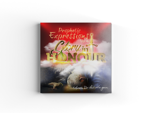Prophetic Expressions: Vol 4 - Glory in Honour (Part 1)