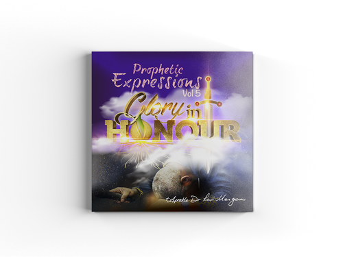 Prophetic Expressions: Vol 5 - Glory in Honour (Part 2)