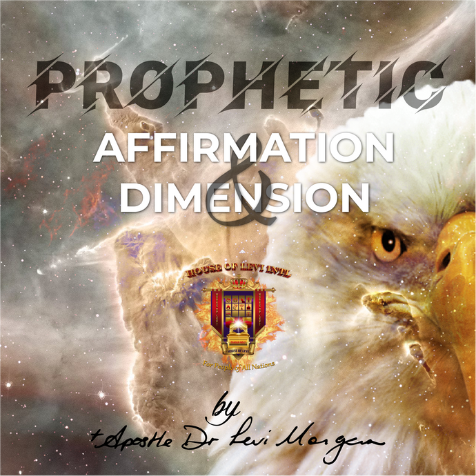 Prophetic Affirmation and Dimension