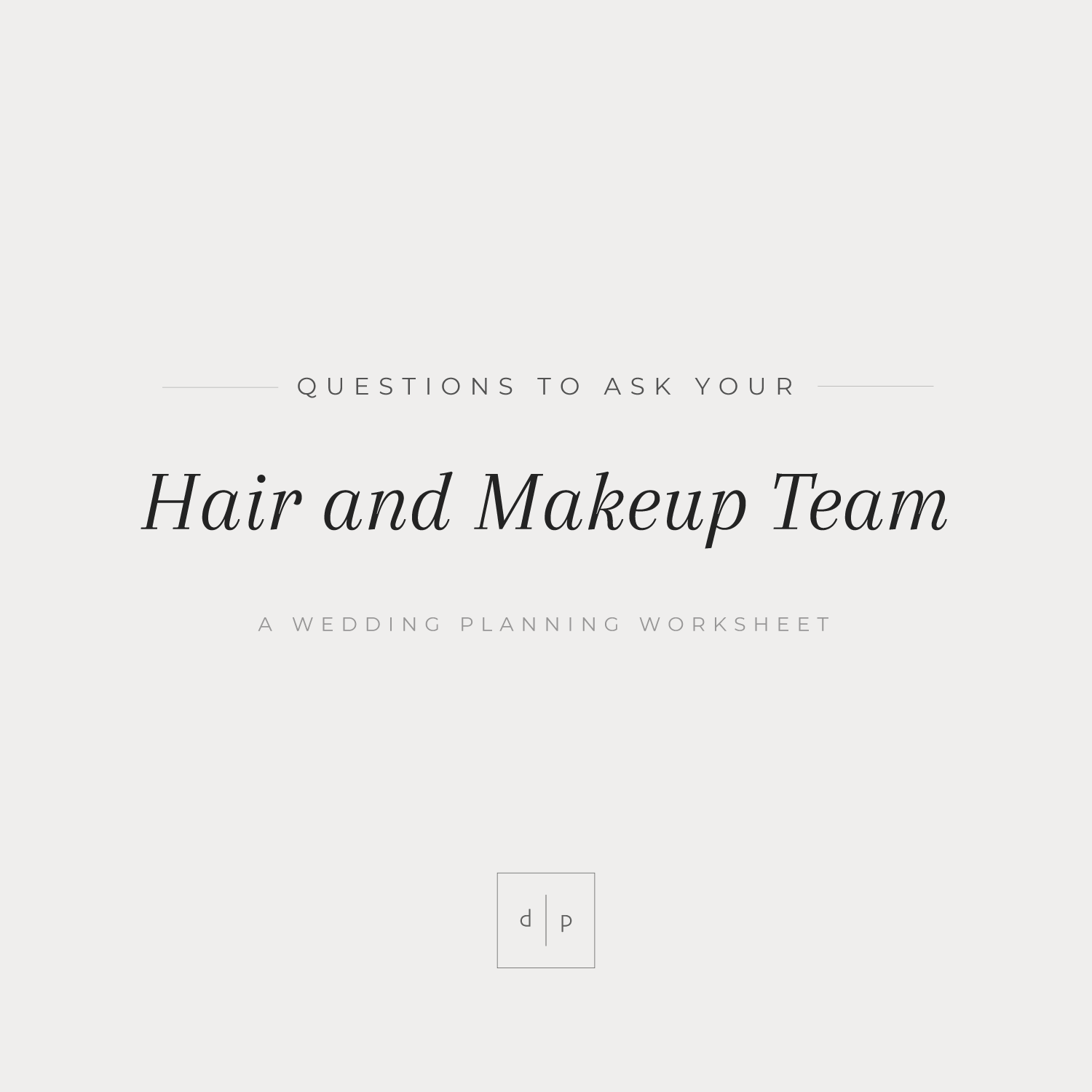 Worksheet: Questions to Ask Your Hair and Makeup Team