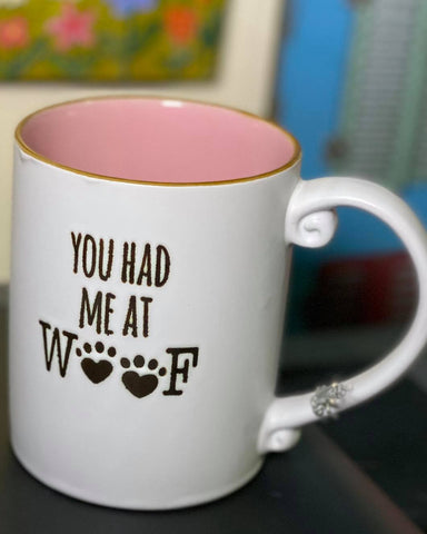 You Had Me at Woof Mug