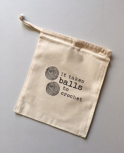 It Takes Balls to Crochet Cotton Drawstring Tote Bag