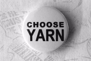 Choose Knitting, Yarn, Crochet Pinback Button Badge, 25mm