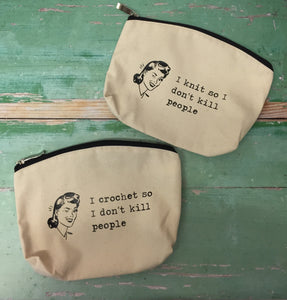 I Crochet So I Don't Kill People Cotton Canvas Notions Pouch