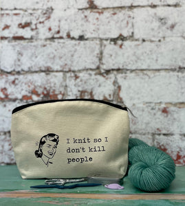 I Knit So I Don't Kill People Cotton Canvas Notions Pouch
