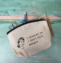 Load image into Gallery viewer, I Crochet So I Don't Kill People Cotton Canvas Notions Pouch