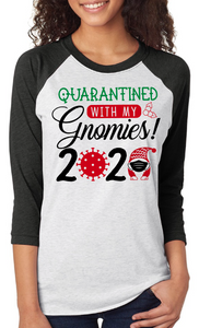 Quarantined With My Gnomies 2020