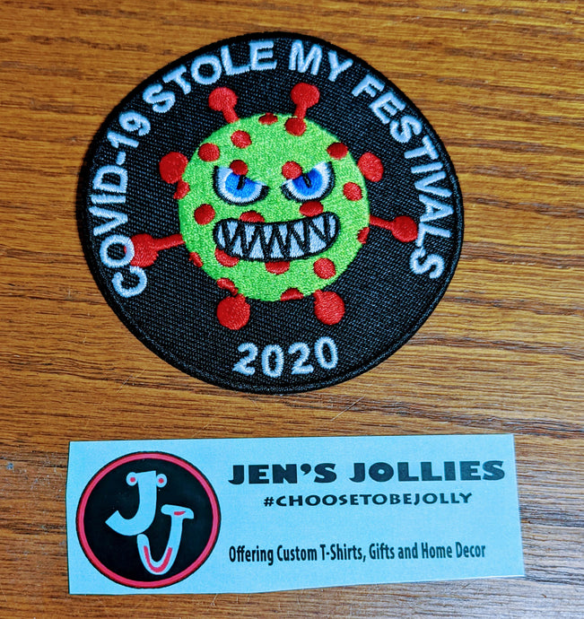 COVID-19 Stole My Festivals Iron-On Patch