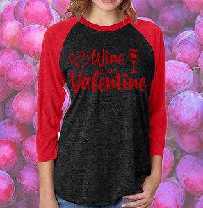 Wine is my Valentine Raglan shirt