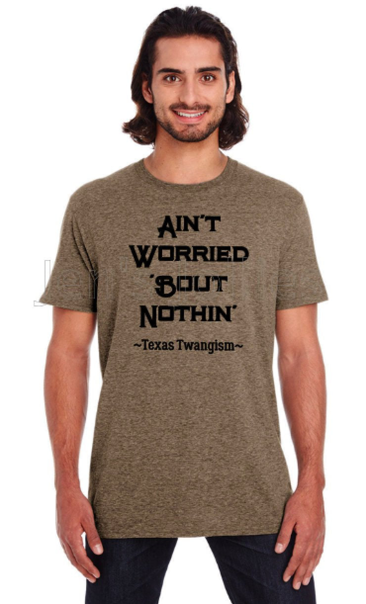 Texas Twangism Not Worried Unisex Tee