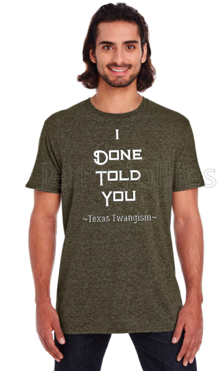 Texas Twangism Done Told You Unisex Tee